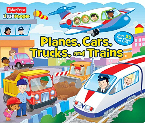 Fisher-Price Little People: Planes, Cars, Trucks, and Trains By Other Fisher-Price Little People