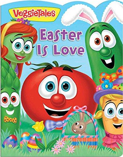 Veggietales: Easter Is Love By Lori C Froeb