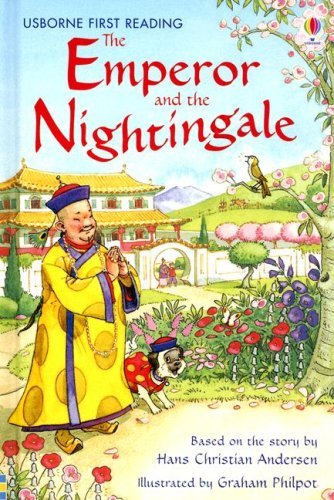 The Emperor and the Nightingale By Retold by Rosie Dickins