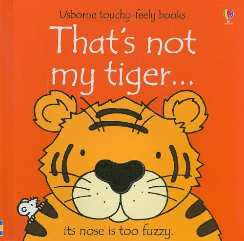 That's Not My Tiger... By Fiona Watt