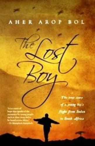 The Lost Boy By Aher Arop Bol