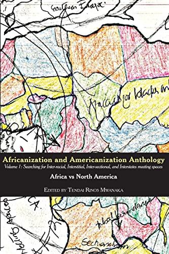 Africanization and Americanization Anthology, Volume 1 By Tendai Rinos Mwanaka