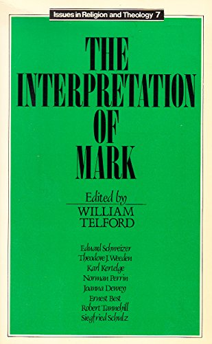 The Interpretation of Mark (Issues in Religion and Theology)