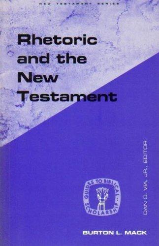 Rhetoric and the New Testament By Burton L. Mack