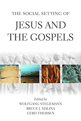 The Social Setting of Jesus and the Gospels By Edited by Wolfgang Stegemann