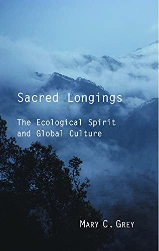 Sacred Longings By Grey