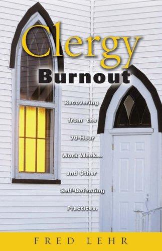 Clergy Burnout By John Frederick Lehr