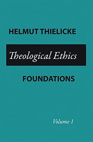 Theological Ethics By Helmut Thielicke