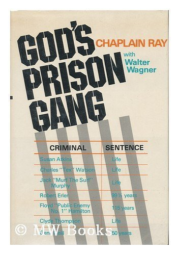 God's Prison Gang By Chaplain Ray