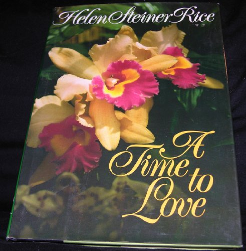 A Time to Love By Helen Steiner Rice