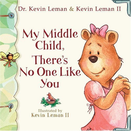 My Middle Child, There's No One Like You By Kevin Leman