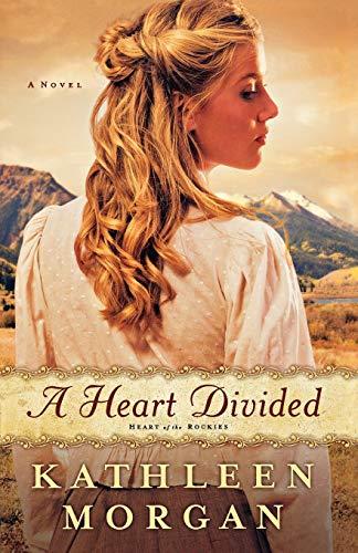 A Heart Divided By Kathleen Morgan