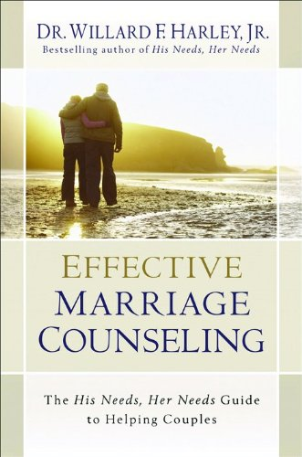 Effective Marriage Counseling By Dr. Willard F. Jr. Harley