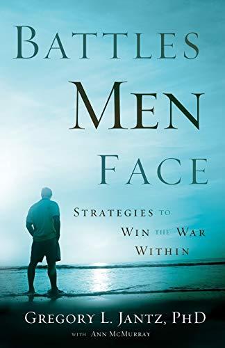 Battles Men Face By Gregory L. Jantz