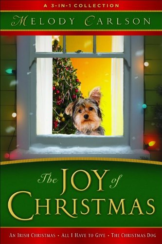 The Joy of Christmas: 3-in-1 Collection By Melody Carlson