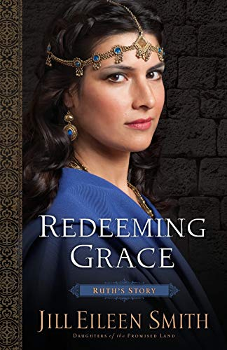 Redeeming Grace (Daughters of the Promised Land) By Jill Eileen Smith