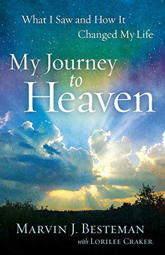 My Journey to Heaven By Marvin J. Besteman