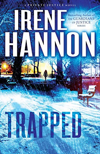 Trapped: A Novel (Private Justice) By Irene Hannon