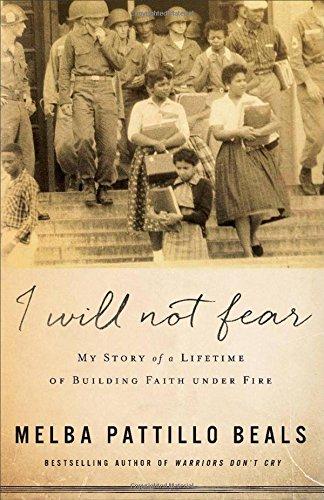 I Will Not Fear By Melba Pattillo Beals