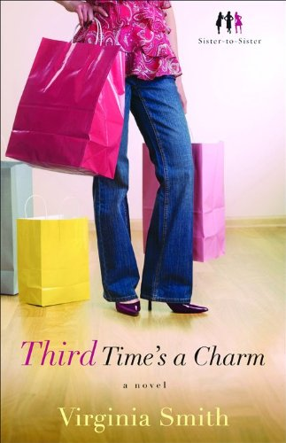 Third Time's a Charm: A Novel (Sister-to Sister) by Virginia Smith