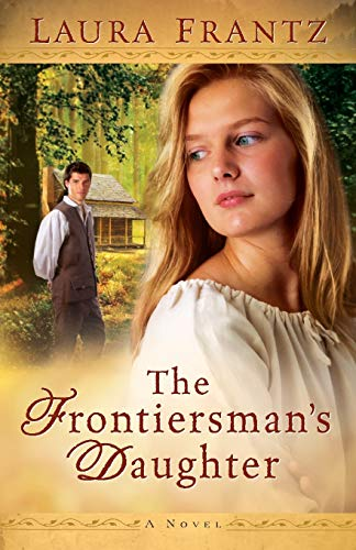 The Frontiersman's Daughter: A Novel By Laura Frantz