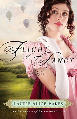 A Flight of Fancy By Laurie Alice Eakes