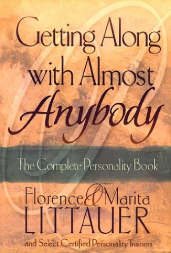 Getting along with Almost Anybody By Florence Littauer