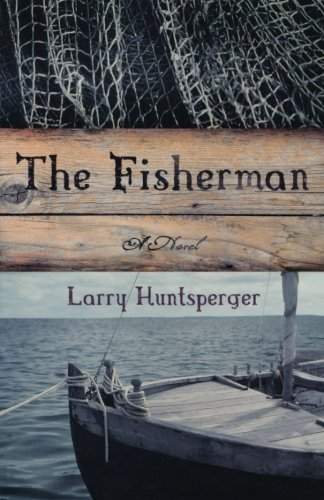 The Fisherman: A Novel by Larry Huntsperger