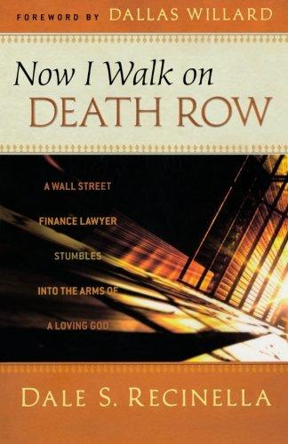 Now I Walk on Death Row von Dale S. Recinella