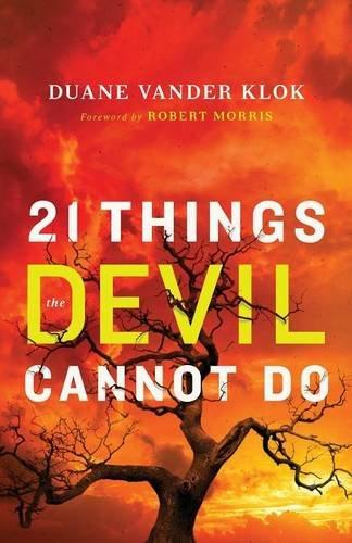 21 Things the Devil Cannot Do By Duane Vander Klok
