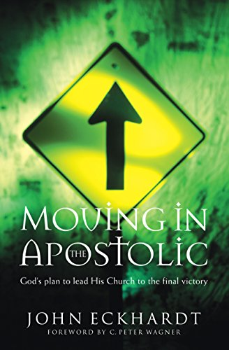 Moving in the Apostolic By John Eckhardt