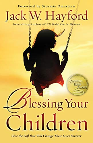 Blessing Your Children By Jack Hayford