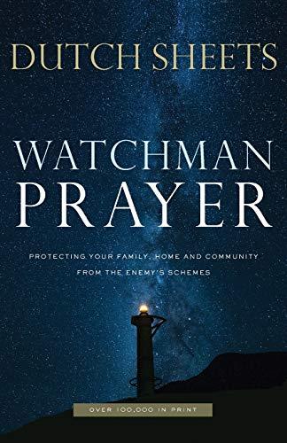 Watchman Prayer By Dutch Sheets