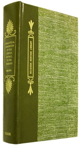 Analytical Exposition of the Epistle of Paul to the Romans (Religious Heritage Reprint Library) By John Brown
