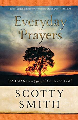Everyday Prayers By Scotty Smith