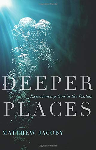 Deeper Places By Matthew Jacoby