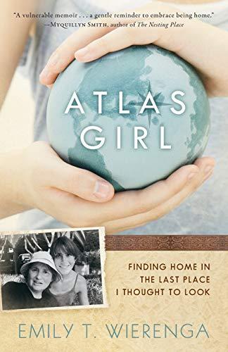 Atlas Girl By Emily T. Wierenga
