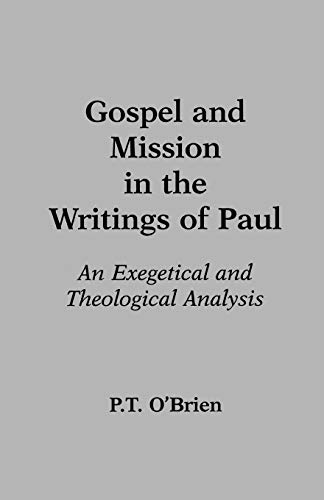 Gospel and Mission in the Writings of Paul By P.T. O'Brien