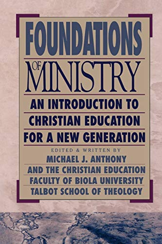 Foundations of Ministry By Edited by Michael J. Anthony