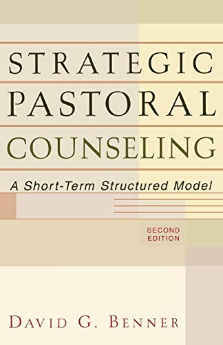 Strategic Pastoral Counseling By David G. Benner