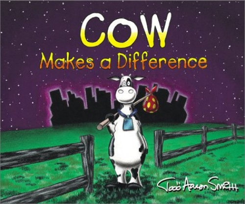 Cow Makes a Difference (Cow Adventures) By Todd Smith