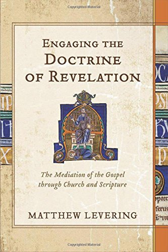 Engaging the Doctrine of Revelation By Matthew Levering