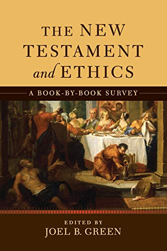 The New Testament and Ethics By Joel B. Green