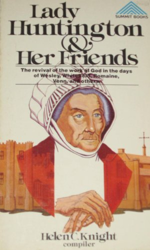 Lady Huntington & Her Friends By Edited by Helen Cross Knight