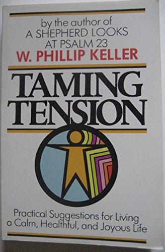 Taming Tension By W Phillip Keller