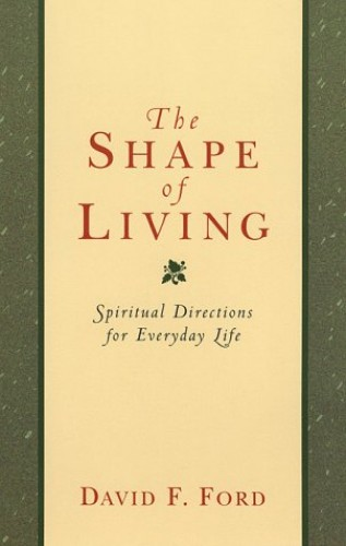 The Shape of Living By David Ford