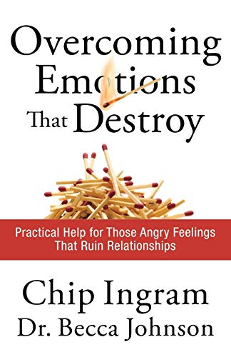 Overcoming Emotions that Destroy By Chip Ingram