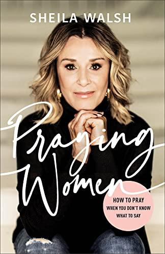 Praying Women By Sheila Walsh