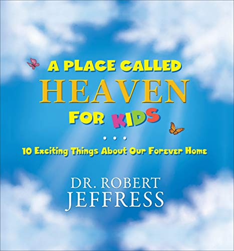 A Place Called Heaven for Kids By Dr. Robert Jeffress