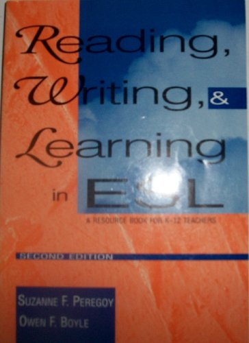 Reading, Writing, and Learning in ESL By Suzanne F. Peregoy